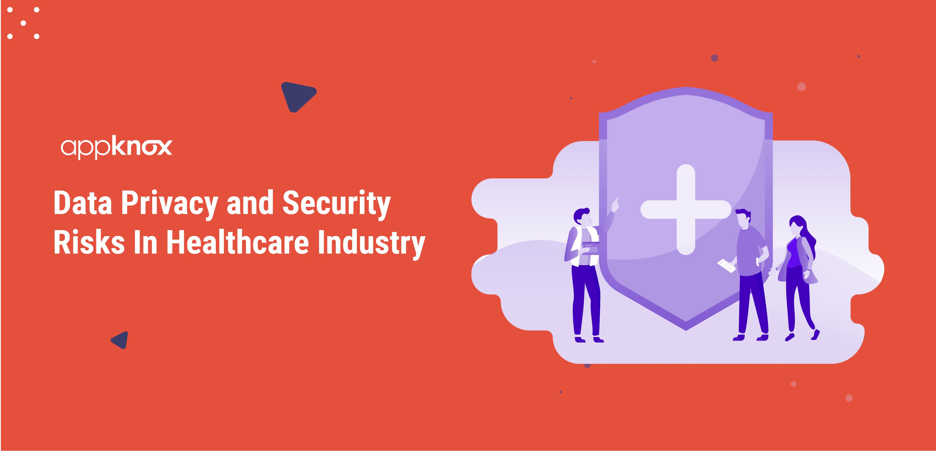 Data Privacy and Security Risks In Healthcare Industry