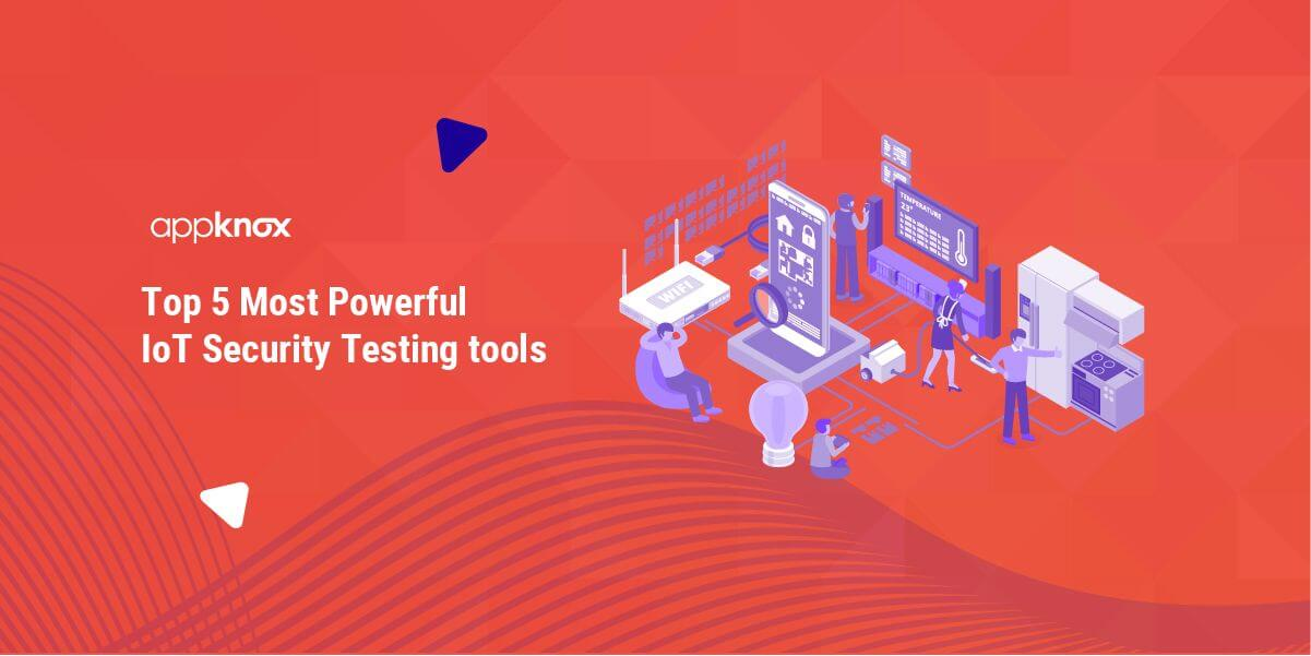 Top 5 Most Powerful IoT Security Testing tools