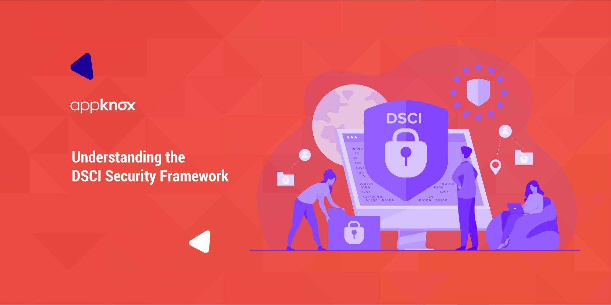Understanding the DSCI Security Framework