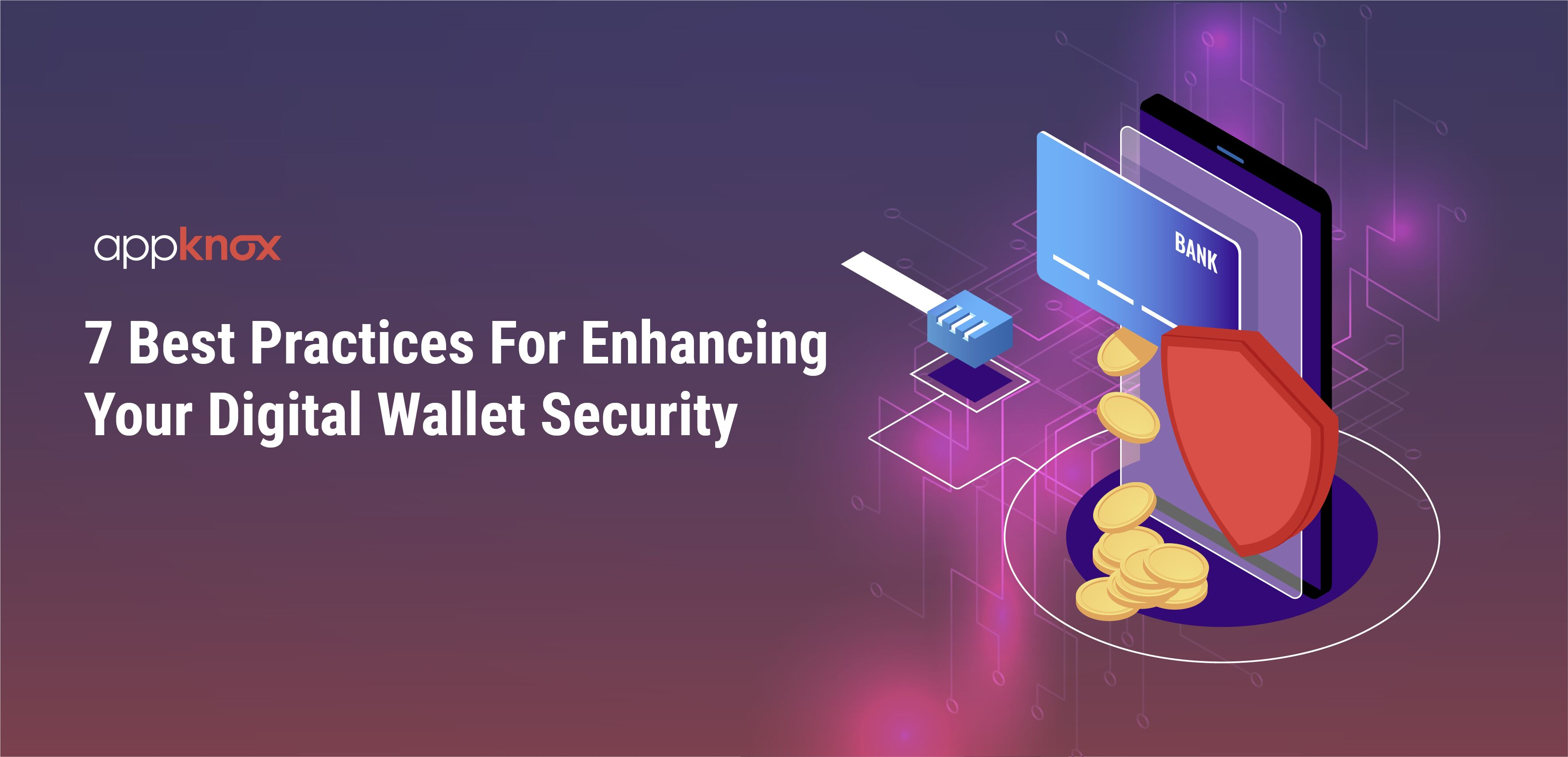 7 Best Practices For Enhancing Your Digital Wallet Security