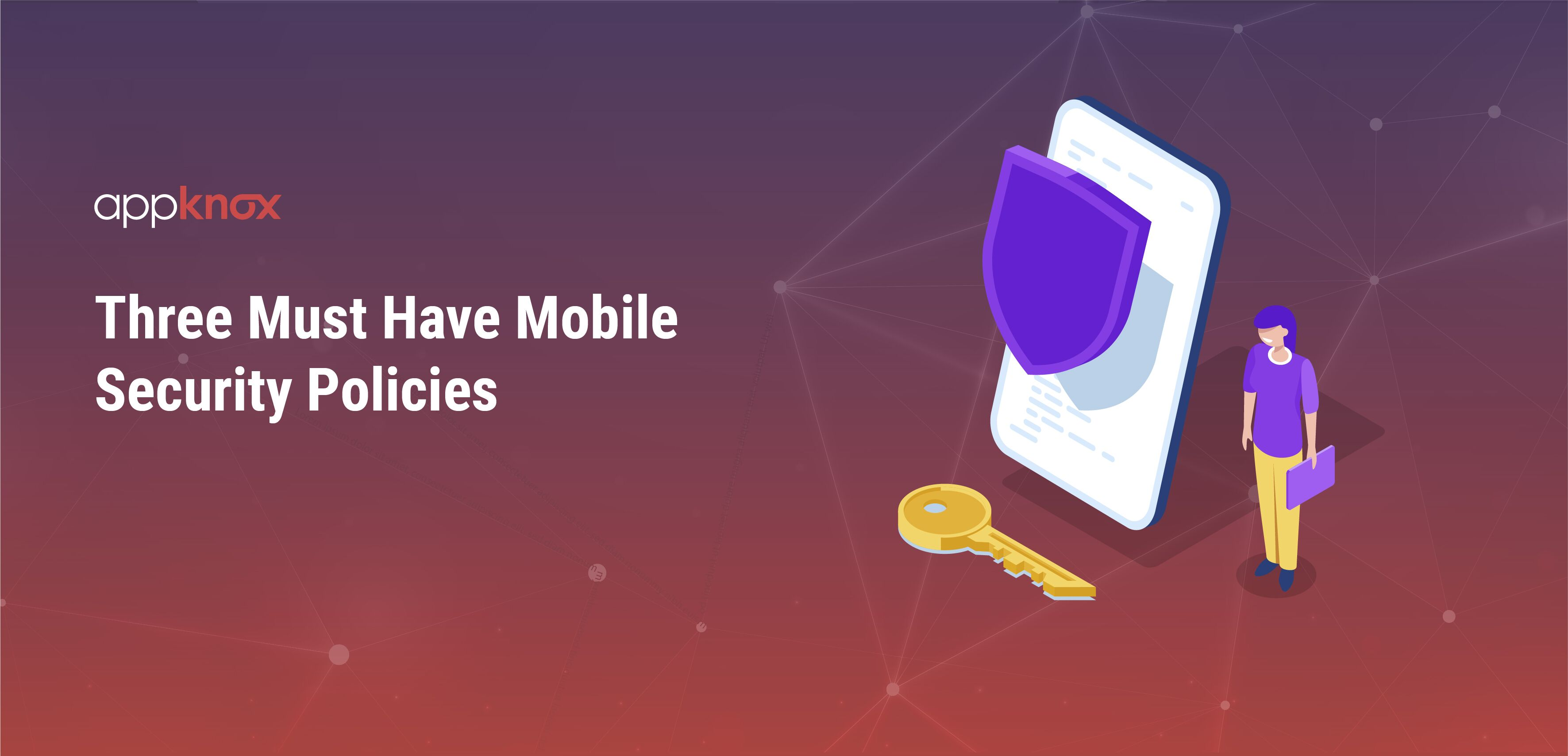 Three must have mobile security policies