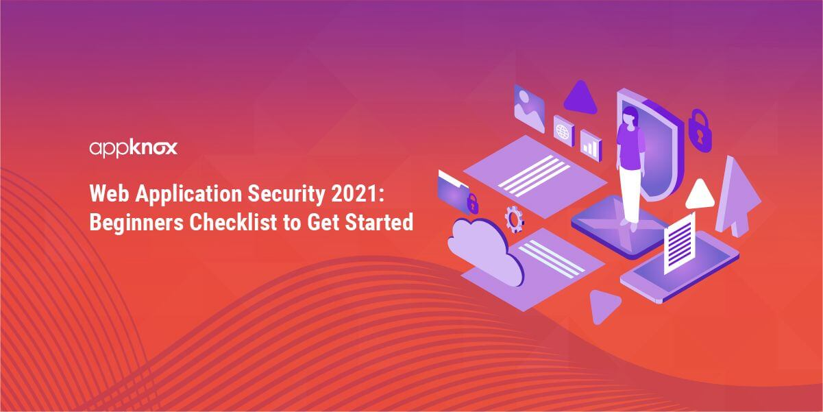 Web Application Security 2021: Beginners Checklist to Get Started