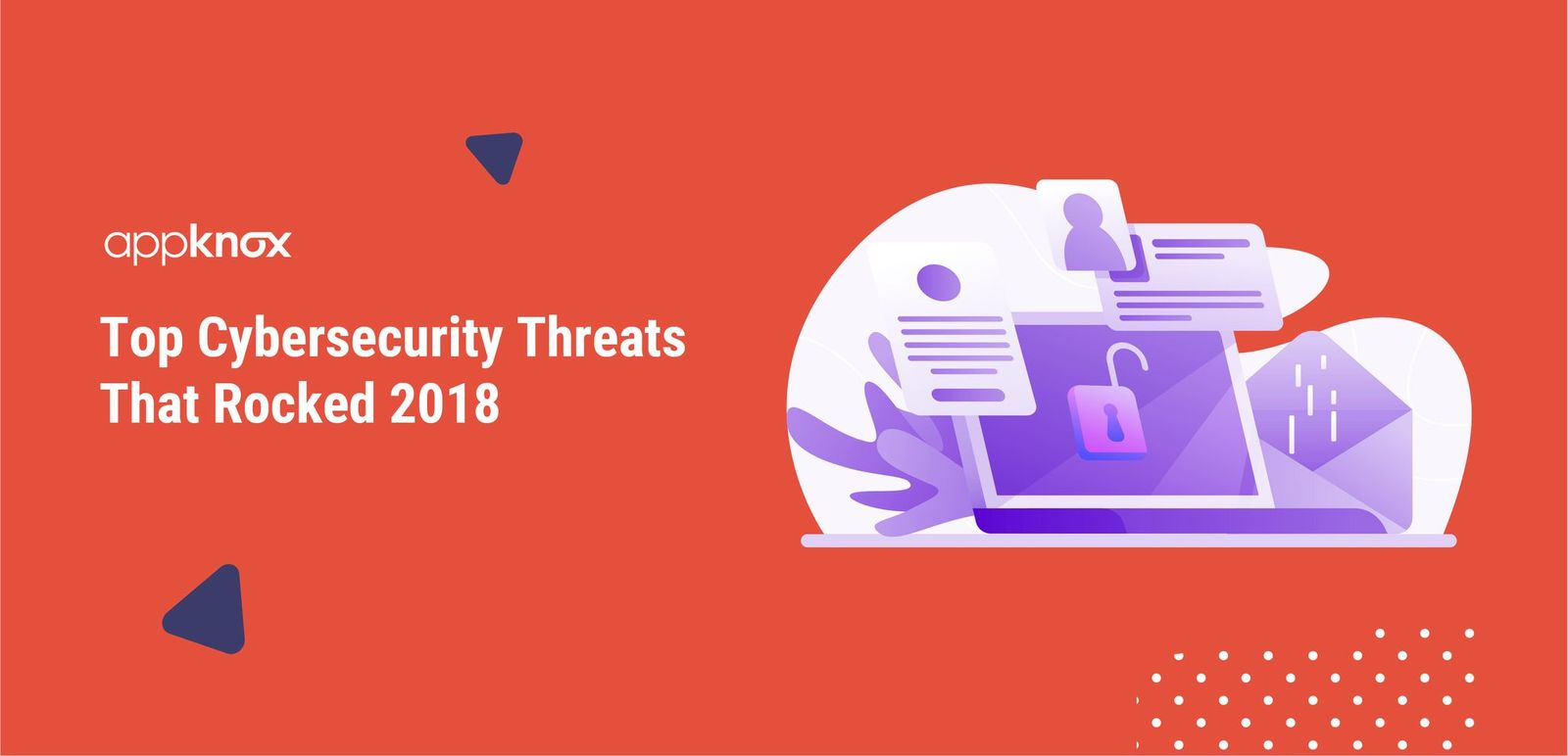 Cybersecurity Threats That Rocked 2018