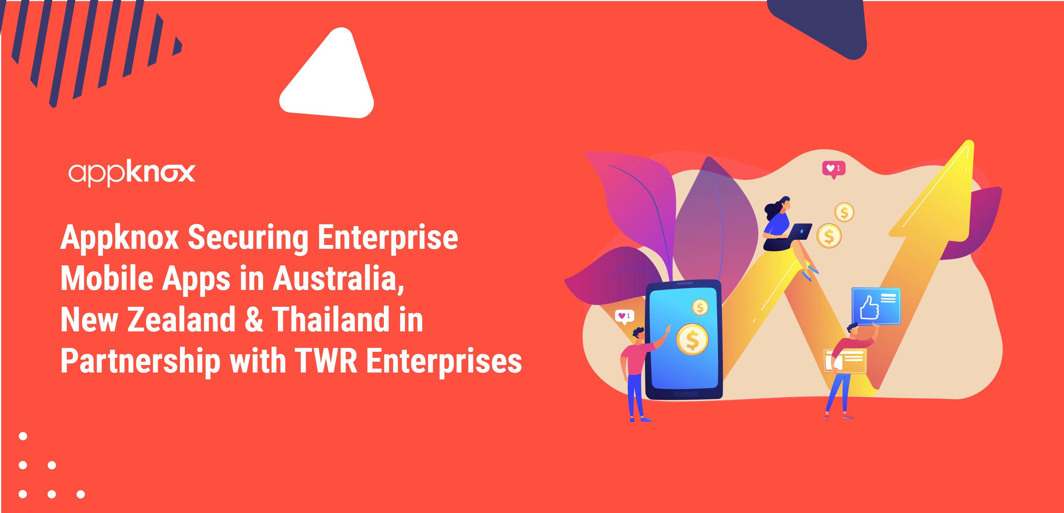 Appknox Securing Enterprise Mobile Apps in Australia, New Zealand & Thailand in Partnership with TWR Enterprises