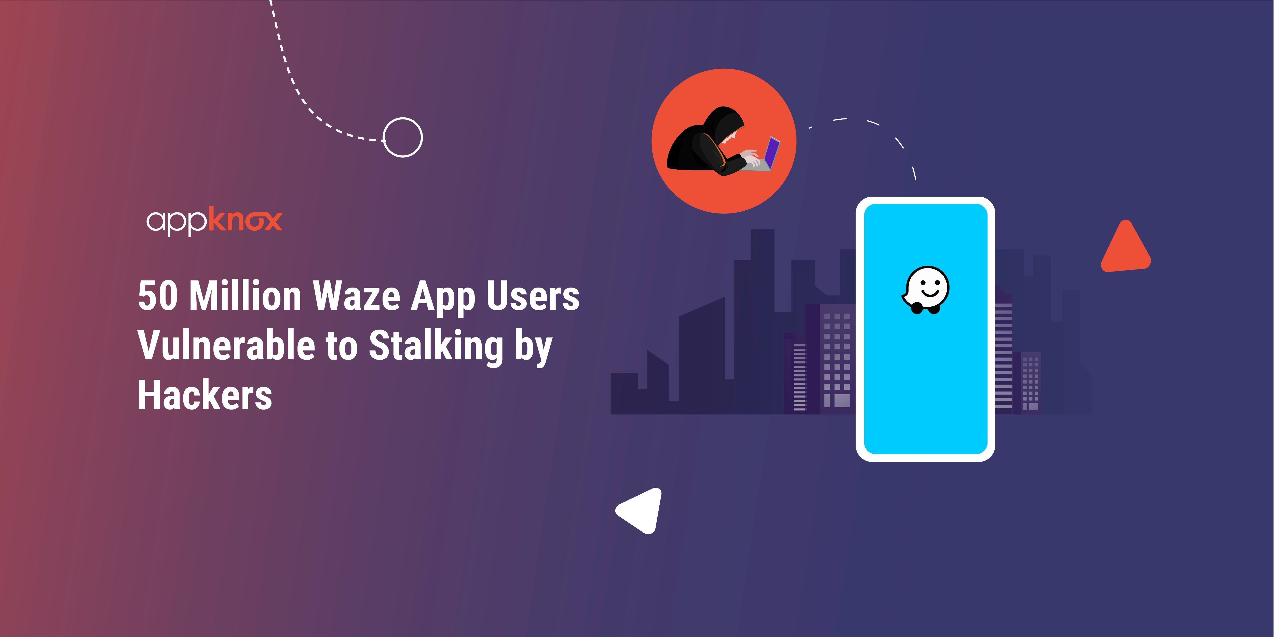 Waze App Users Vulnerable to Stalking