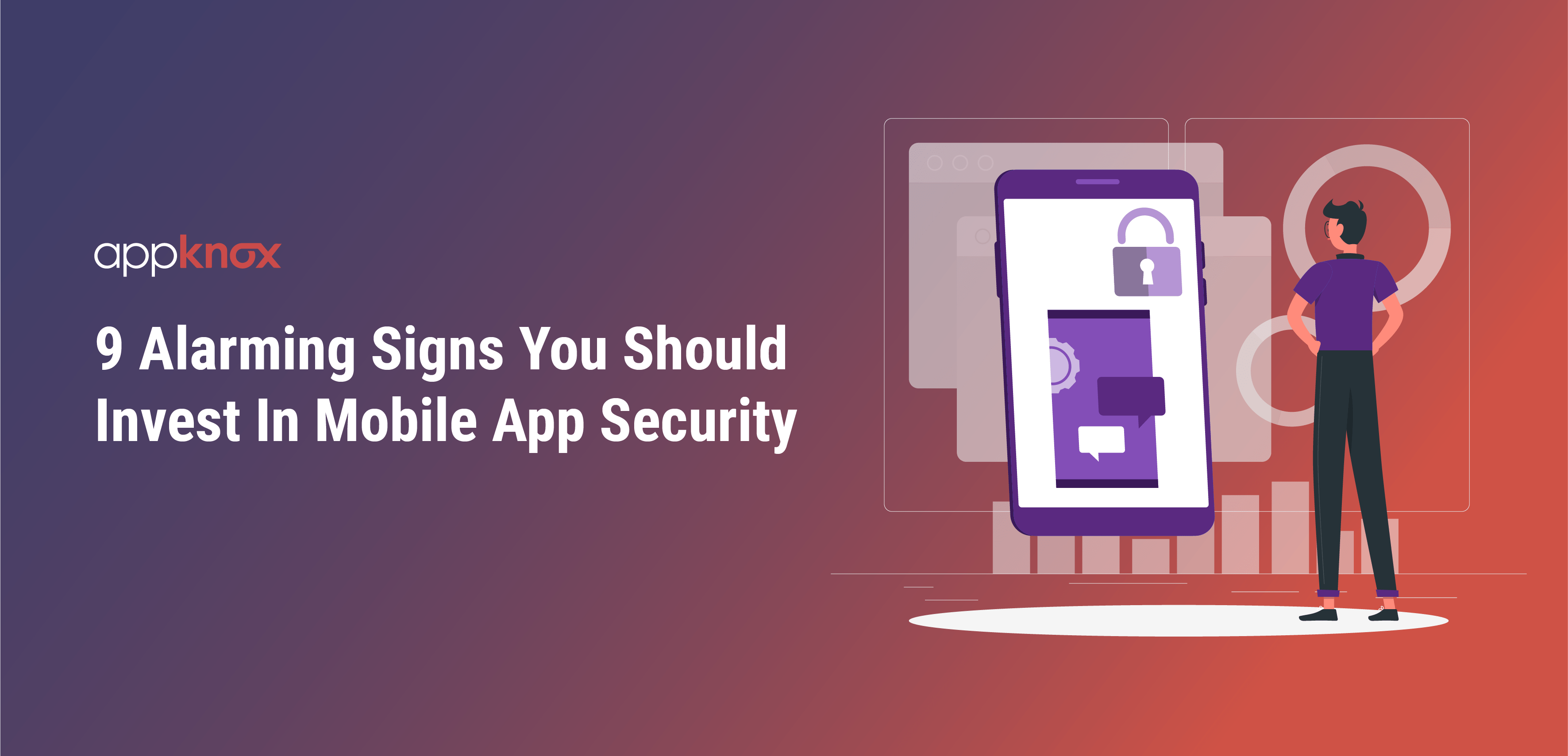 9 Alarming Signs You Should Invest In Mobile App Security