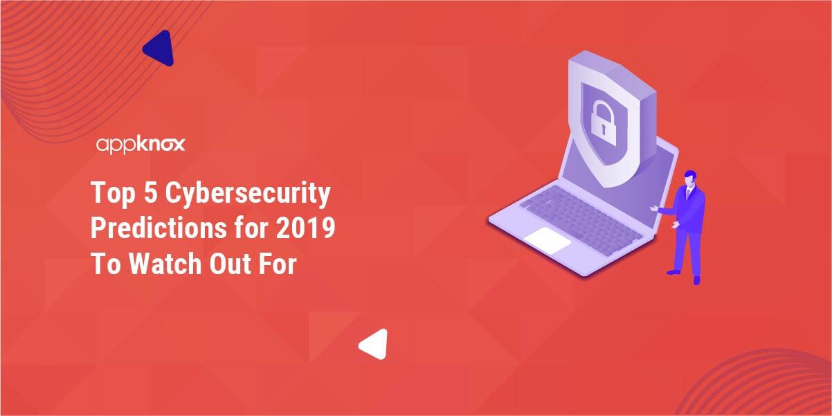 Cyber Predictions 2019