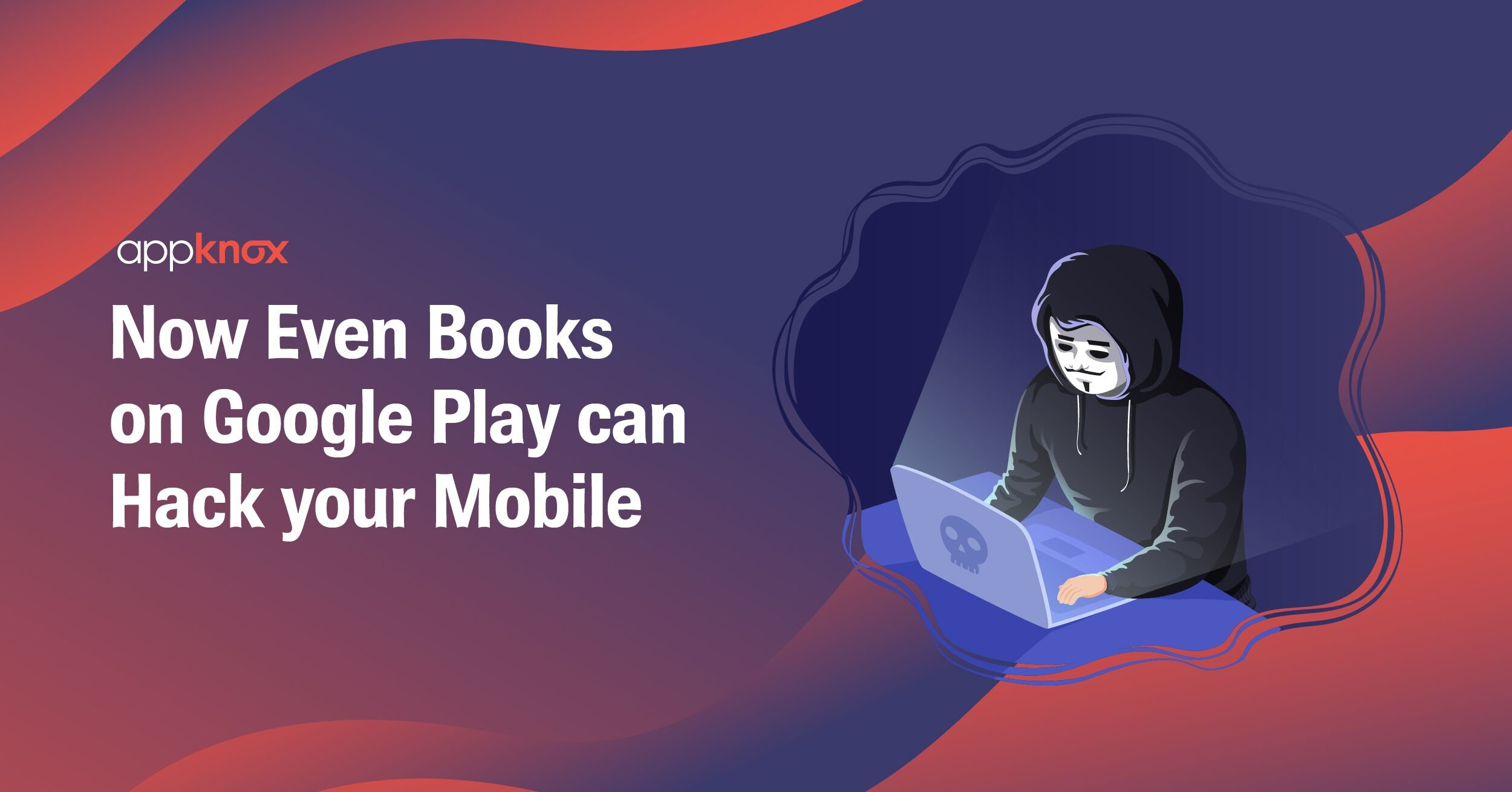 Now Even Books on Google Play Can Hack Your Mobile