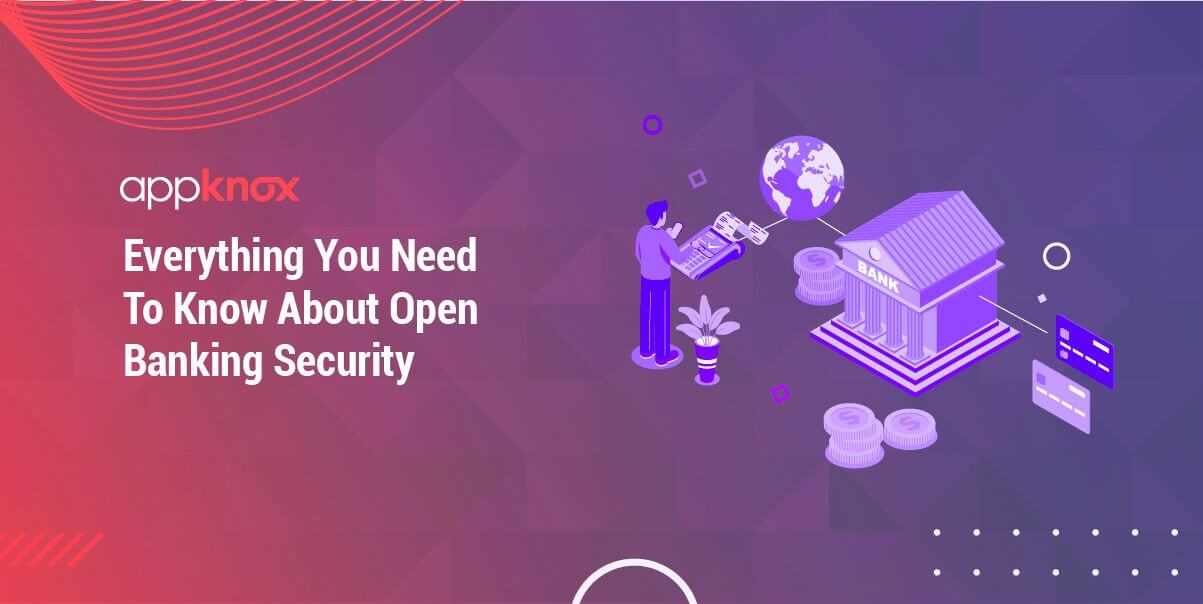 Everything You Need to Know About Open Banking Security