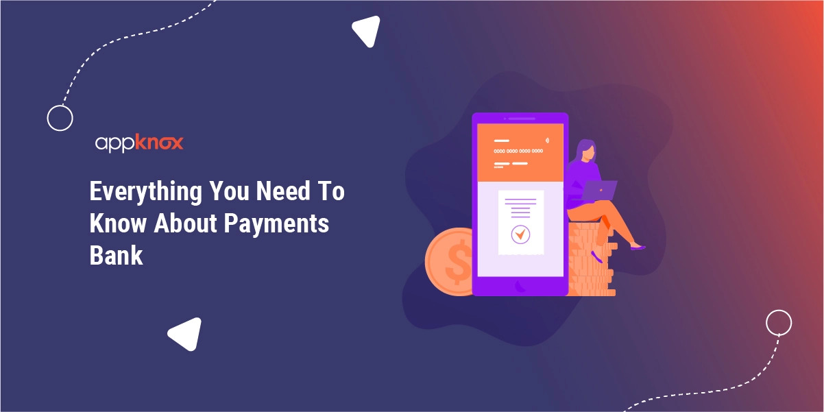 Everything You Need To Know About Payments Bank