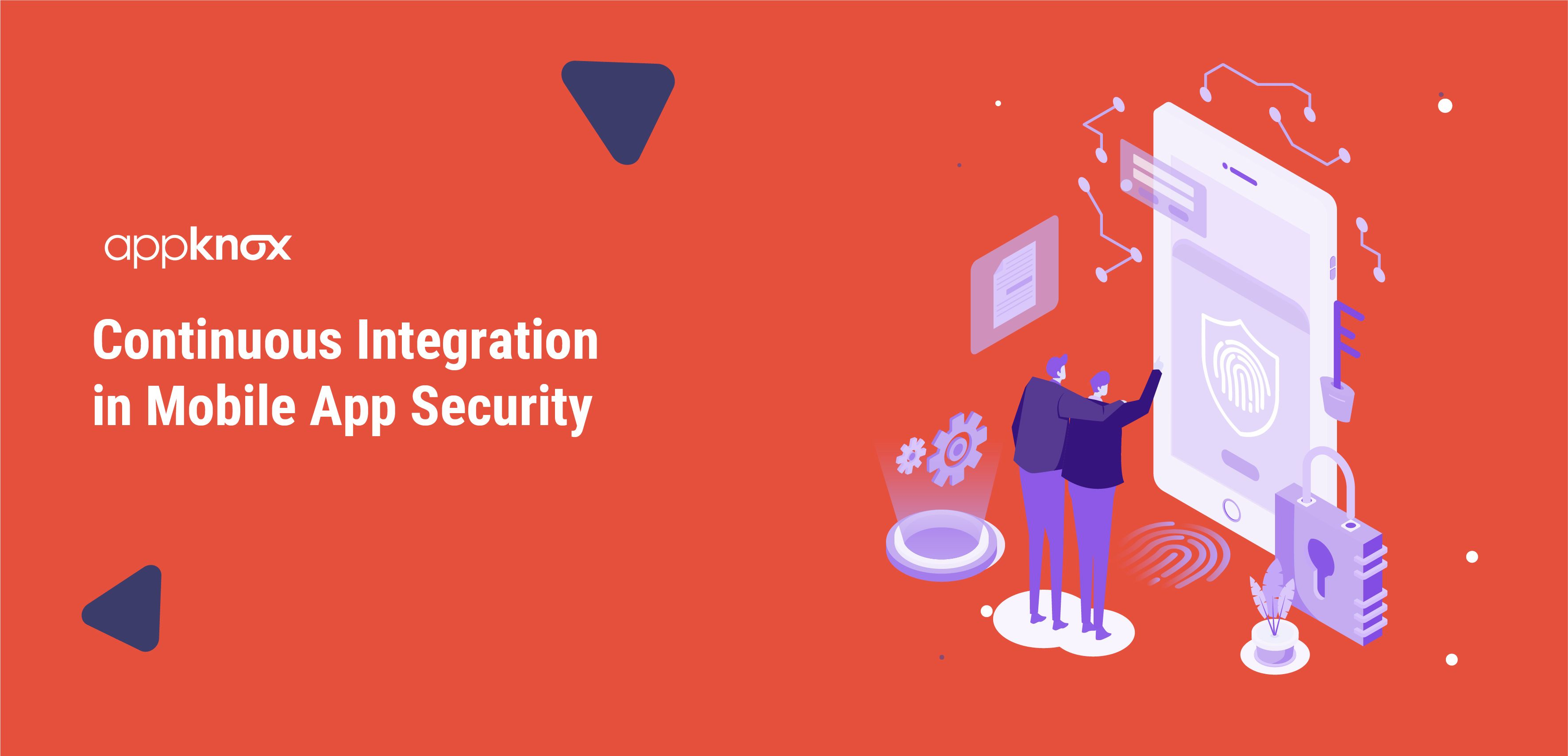 Continuous Integration in Mobile App Security