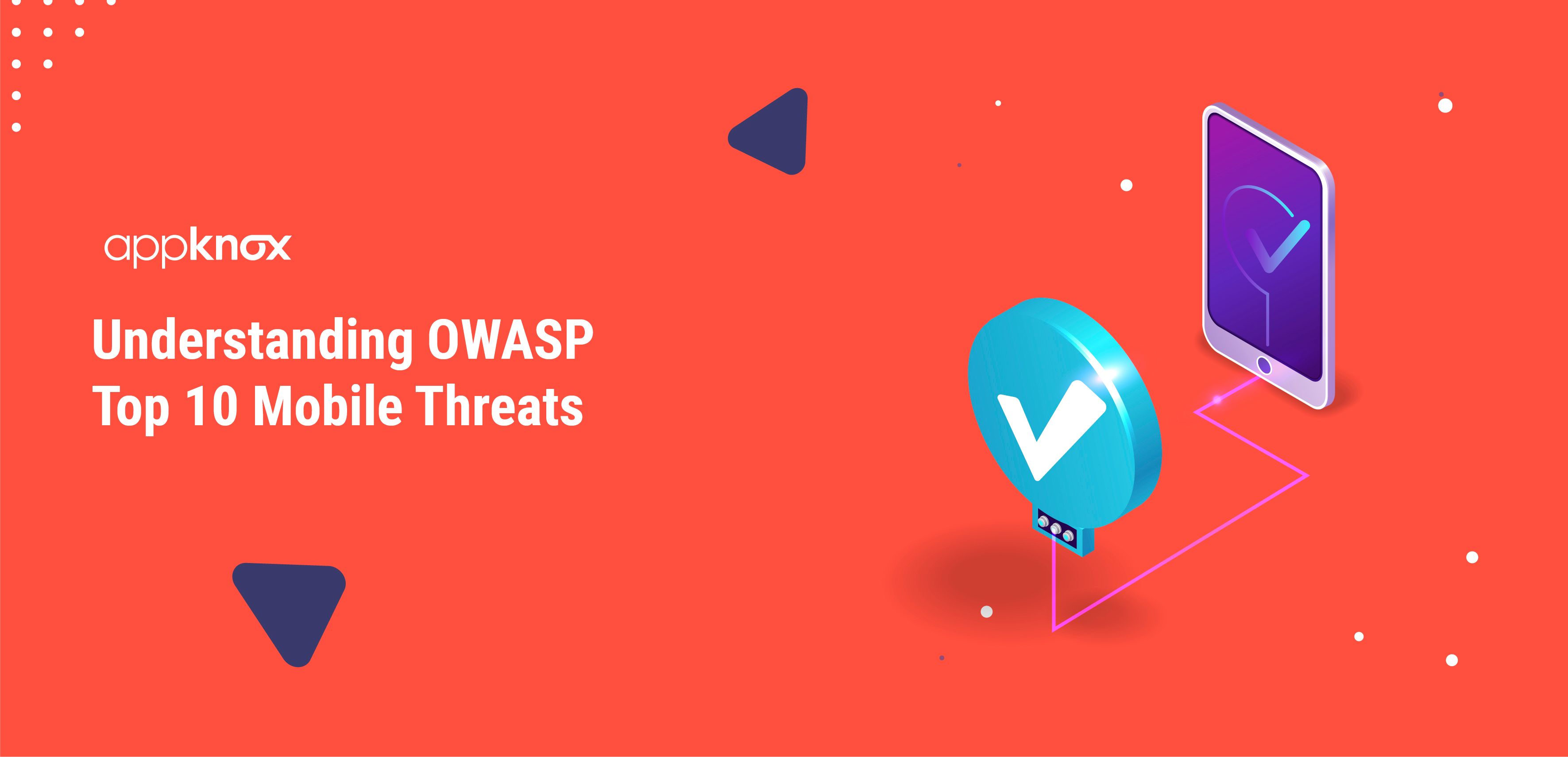Understanding OWASP Top 10 Mobile Threats