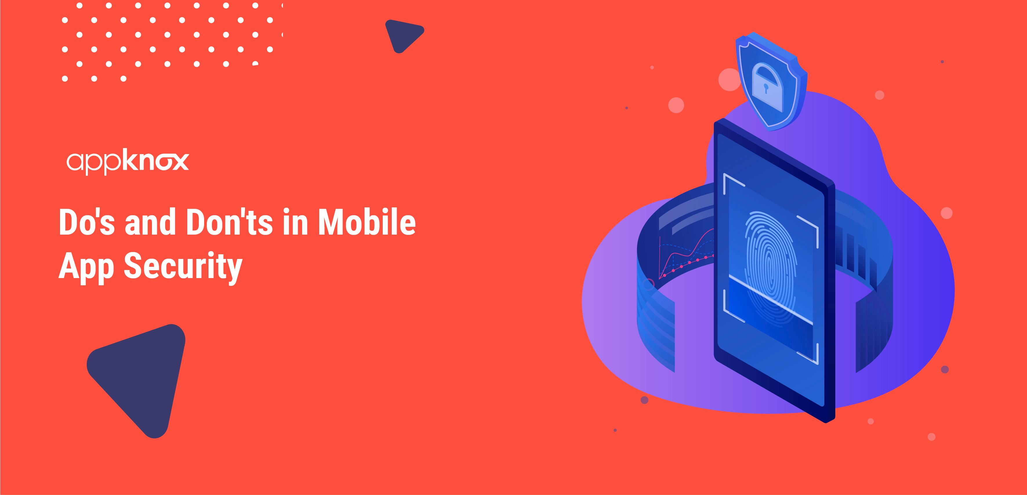 Do's and Don'ts in Mobile App Security