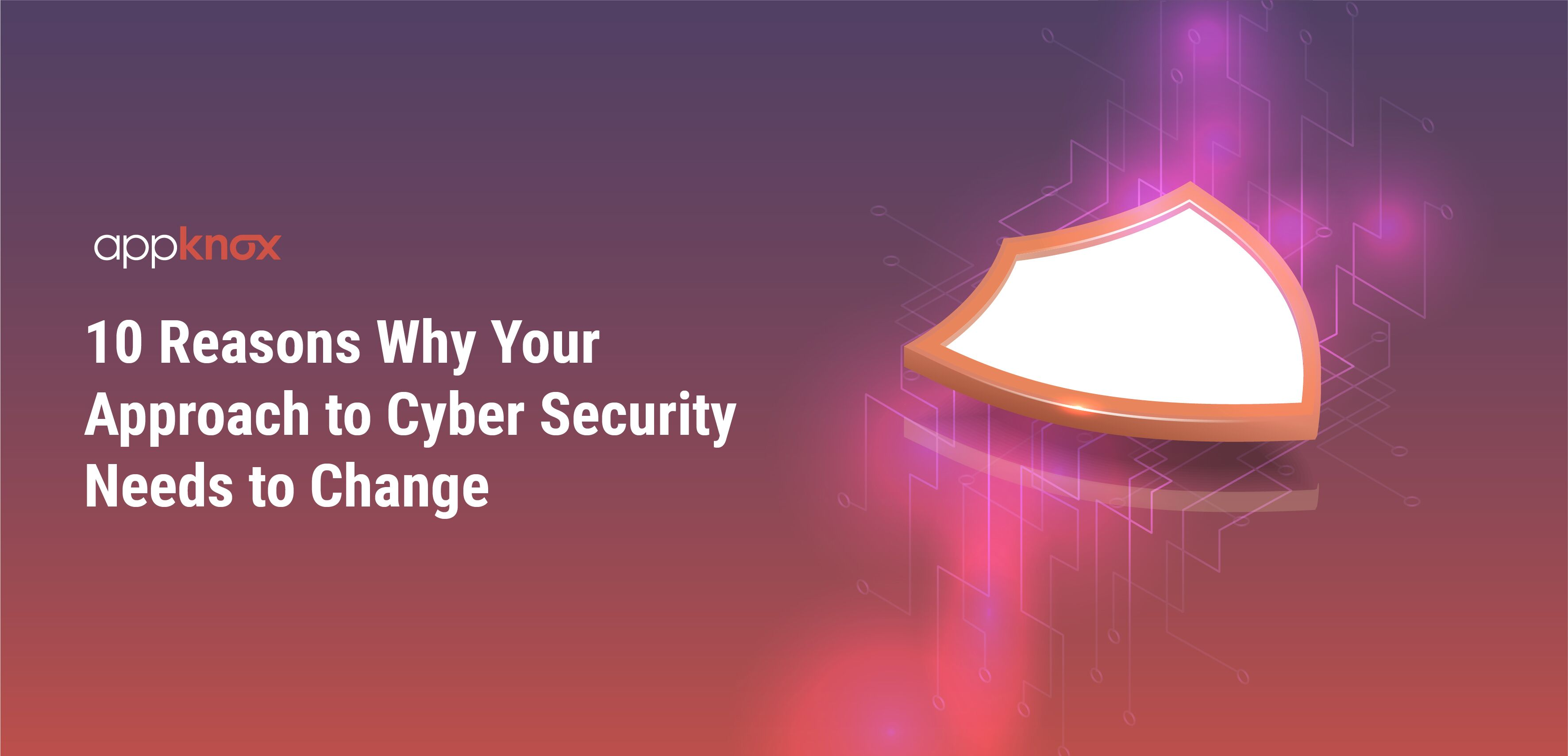 10 Reasons Why Your Approach to Cybersecurity Needs to Change