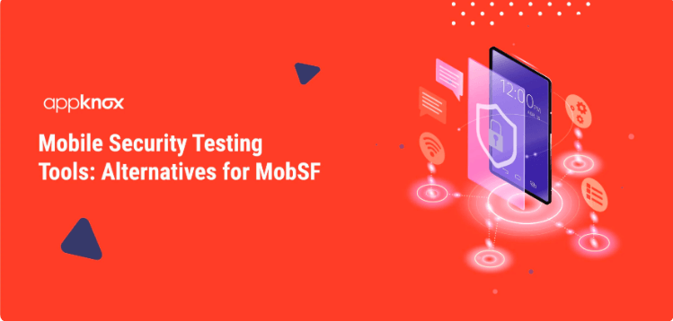 Mobile Security Testing Tools:  Alternatives to MobSF