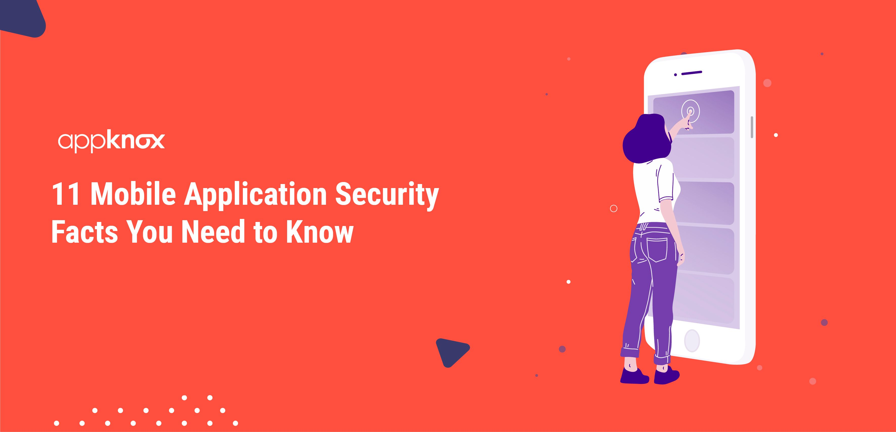 11 Mobile Application Security Facts You Need to Know