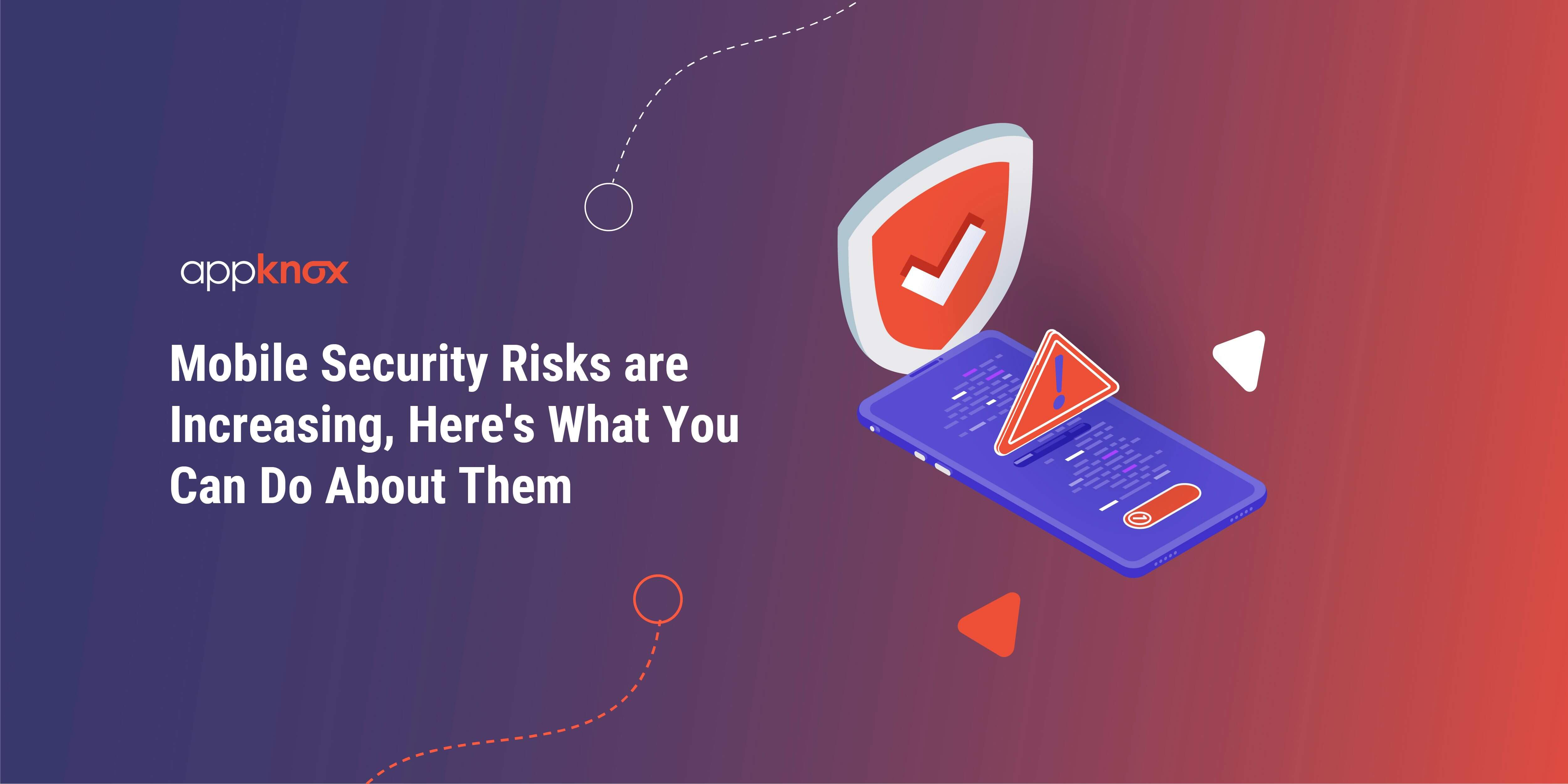 Mobile Security Risks are Increasing
