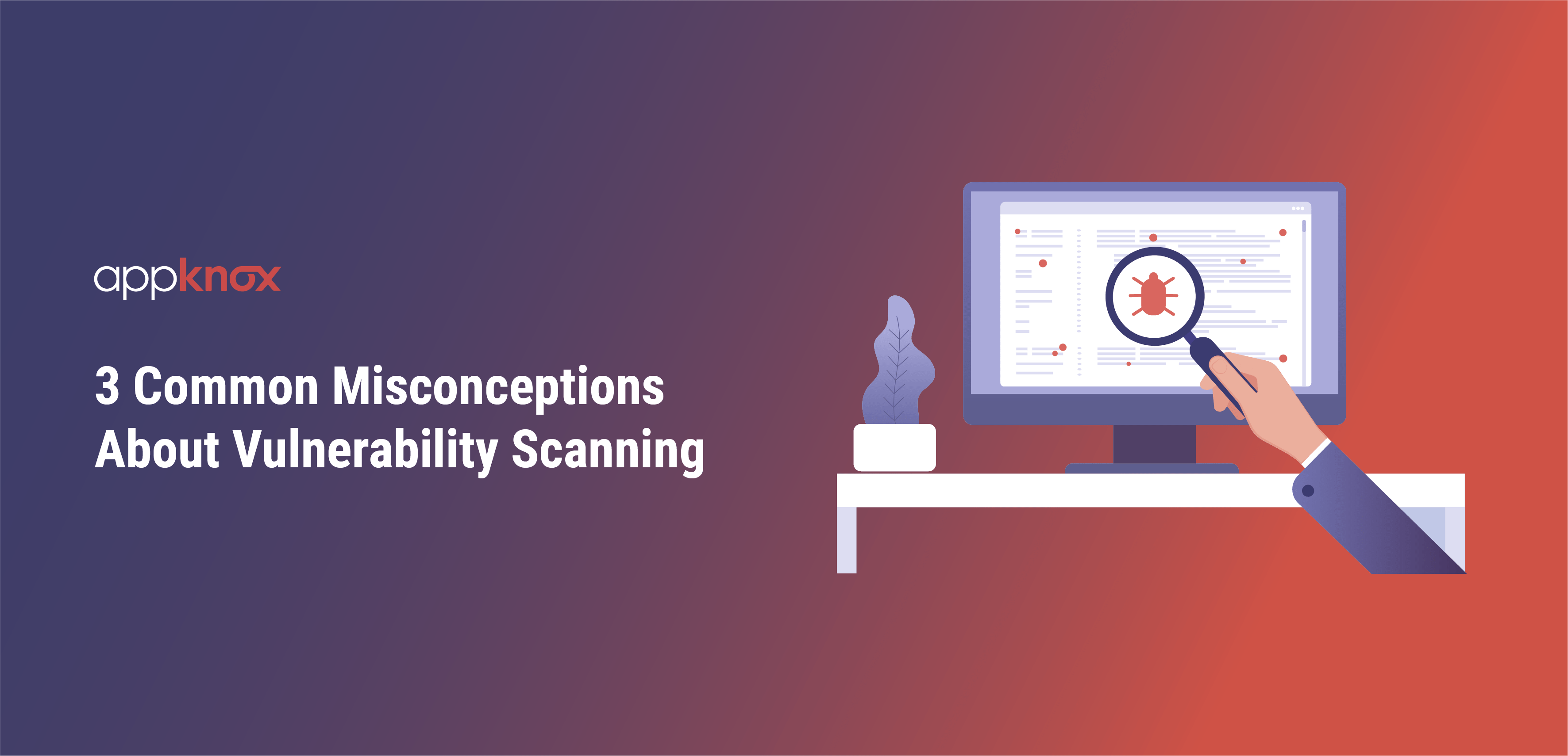 3 Common Misconceptions About Vulnerability Scanning
