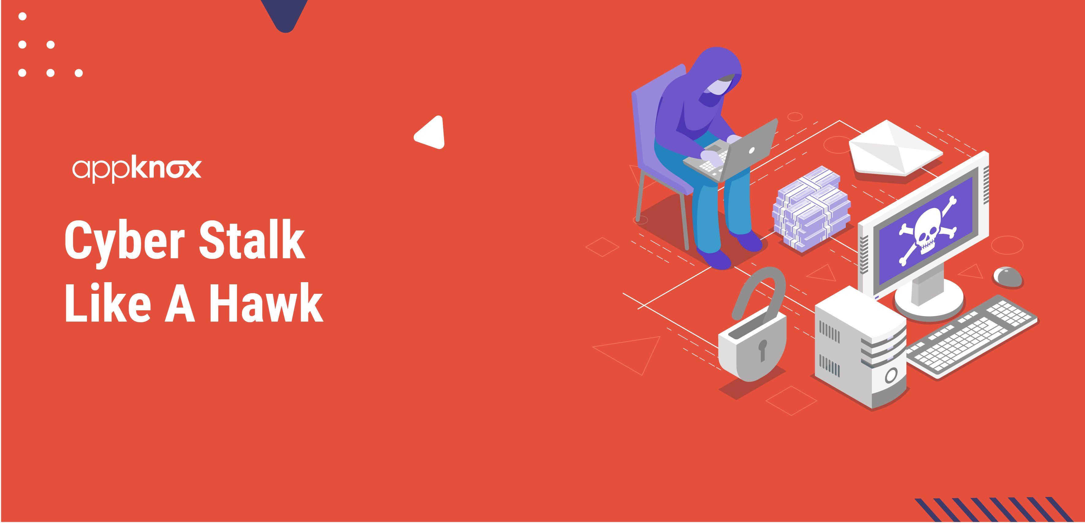 Cyber Stalk Like A Hawk