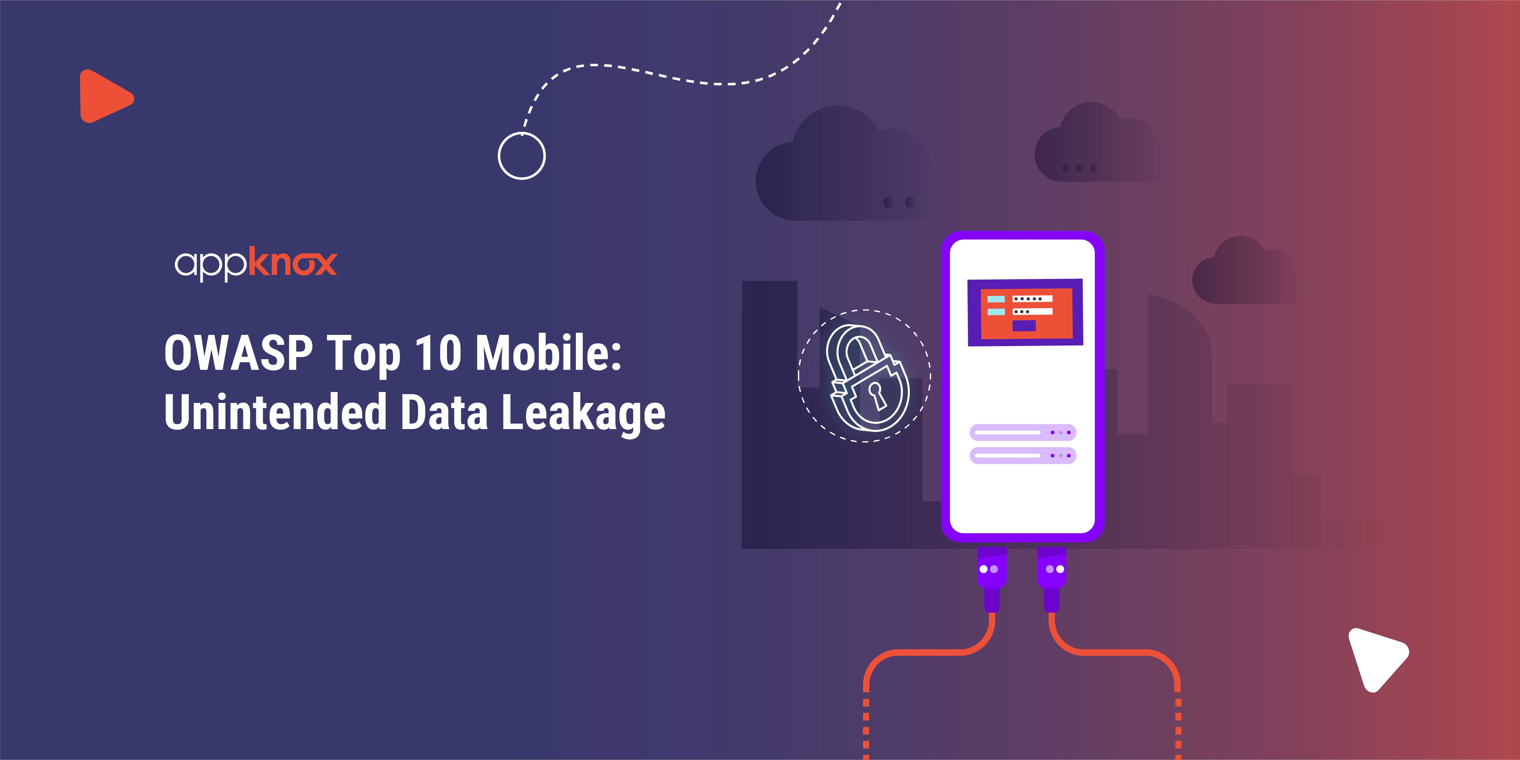 OWASP Top 10 Mobile: Unintended Data Leakage