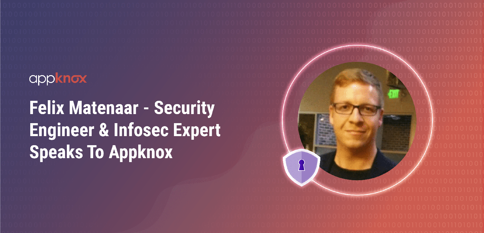 Felix Matenaar - Security Engineer & Infosec Expert Speaks To Appknox