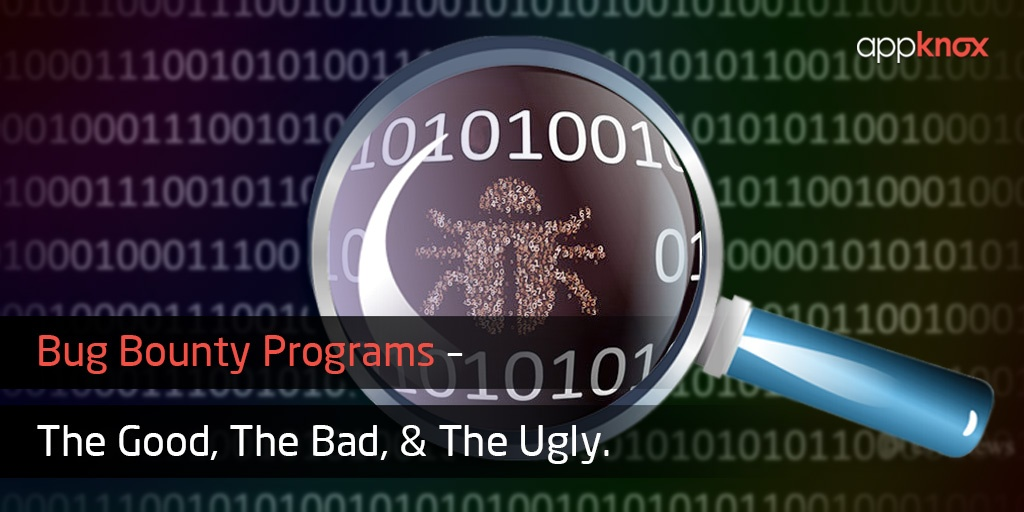 Bug Bounty Programs – The Good, the Bad, and the Ugly V1