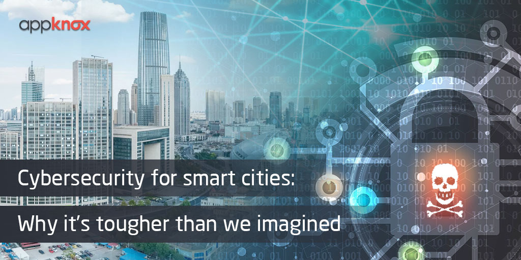 Cybersecurity for smart cities- Why it's tougher than we imagined V1-1