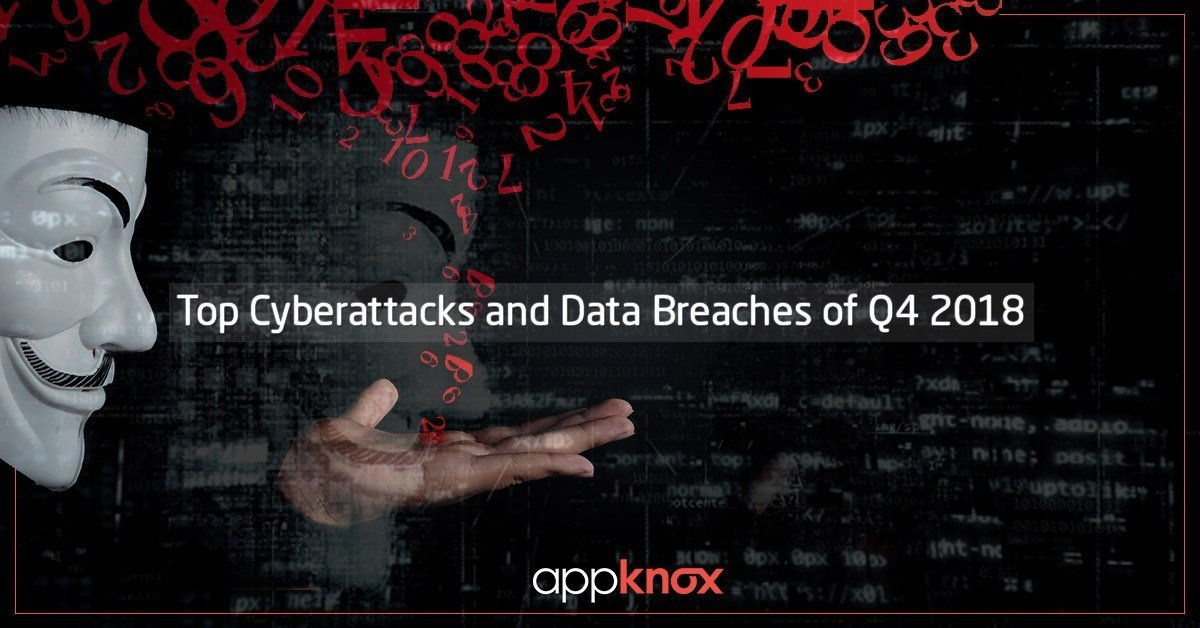 Top Cyberattacks and Data Breaches of Q4 2018