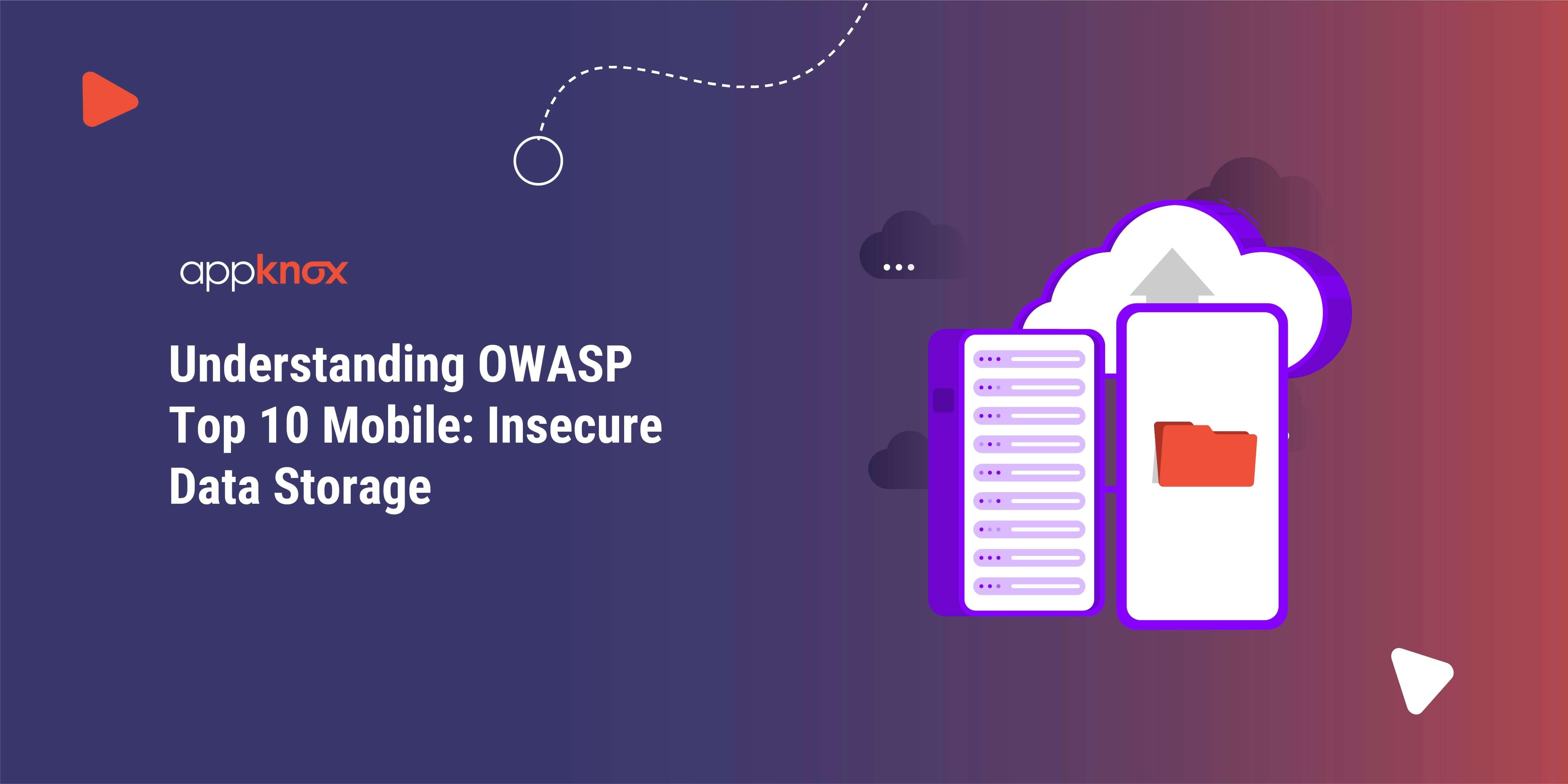 Understanding OWASP Top 10 Mobile: Insecure Data Storage