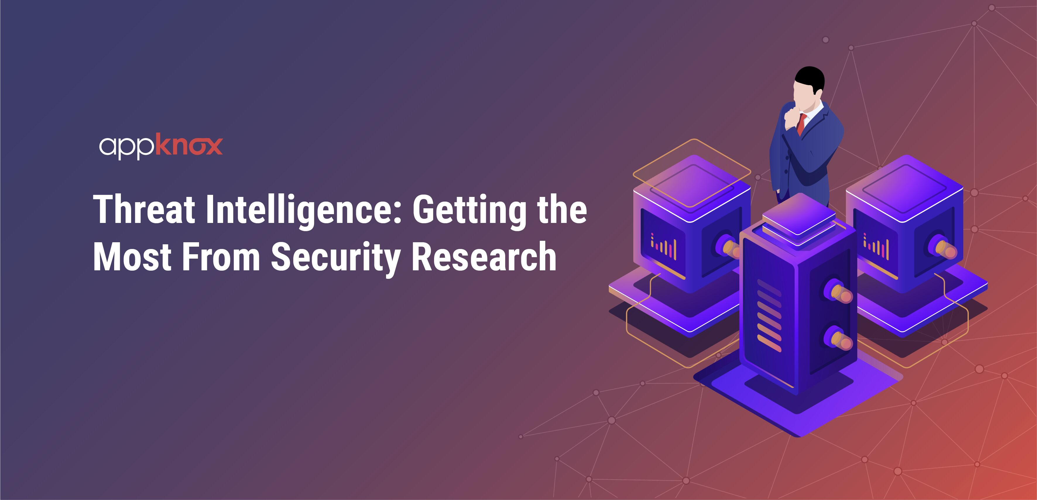Threat Intelligence: Getting the Most From Security Research